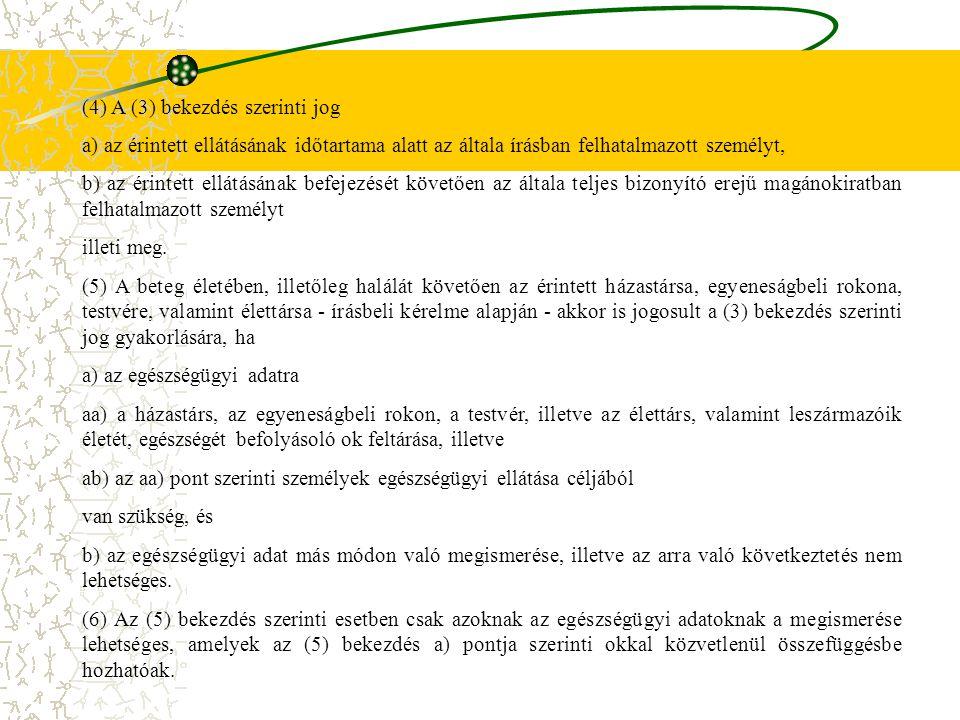 (4) A (3) bekezdés szerinti jog