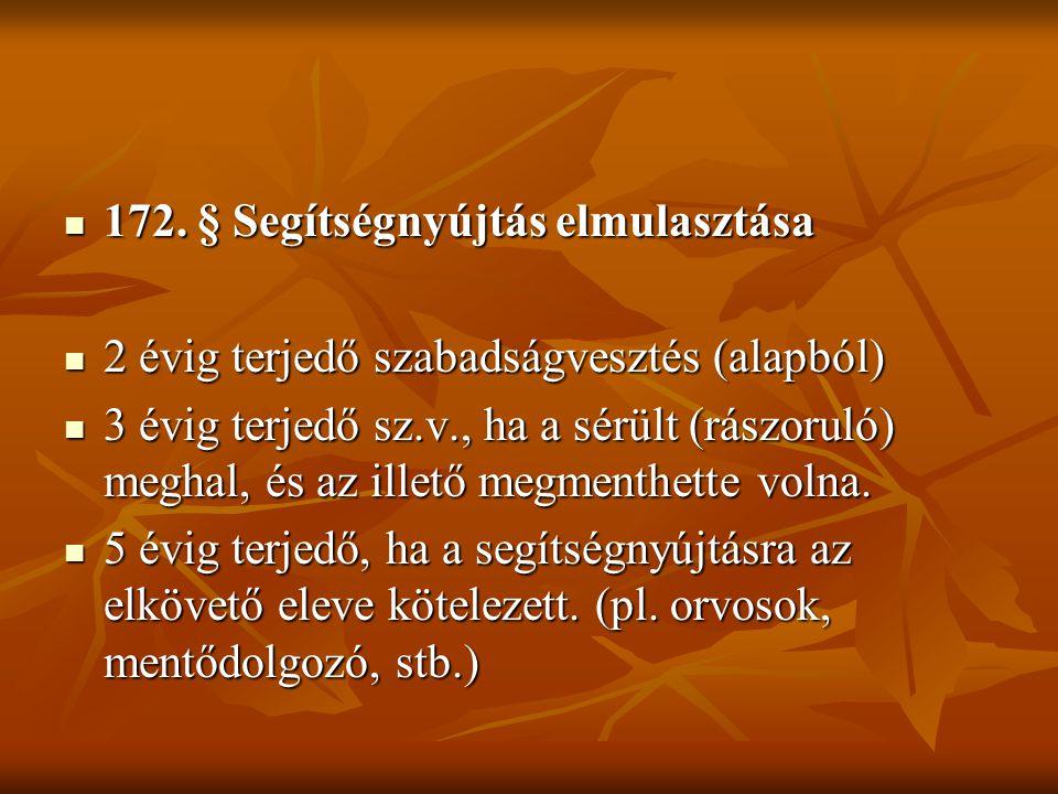 172. § Segítségnyújtás elmulasztása