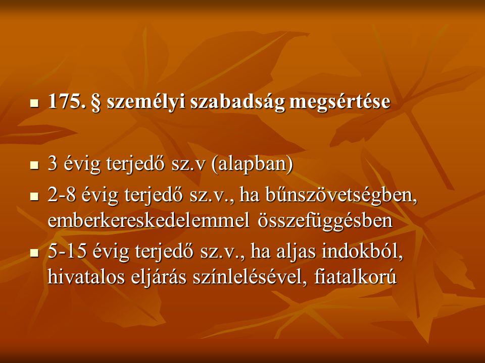 175. § személyi szabadság megsértése