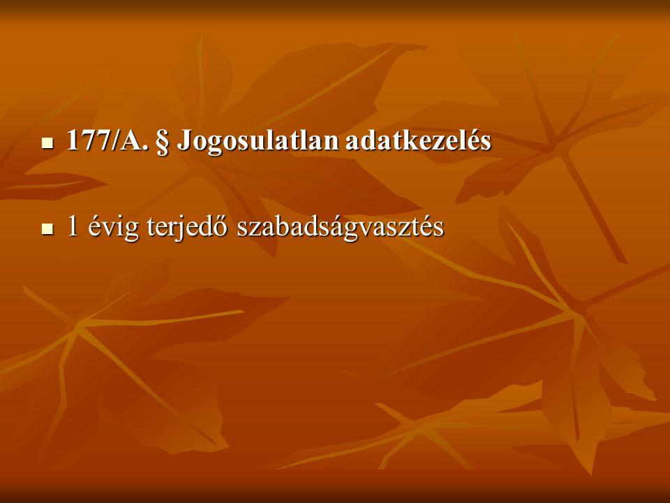 177/A. § Jogosulatlan adatkezelés