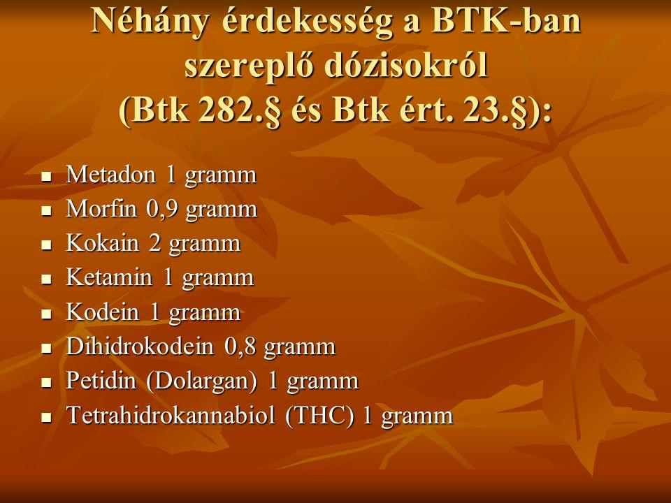 Néhány érdekesség a BTK-ban szereplő dózisokról (Btk 282. § és Btk ért