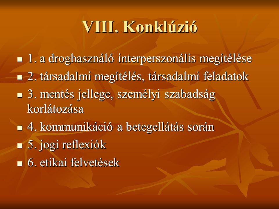 VIII. Konklúzió 1. a droghasználó interperszonális megítélése