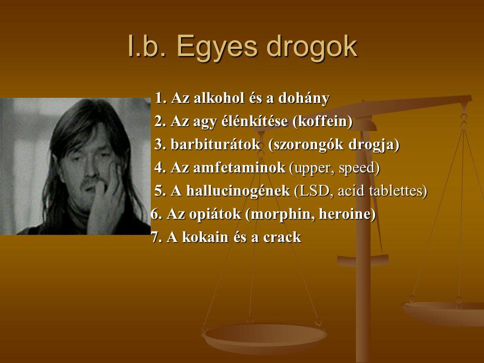 I.b. Egyes drogok 1. Az alkohol és a dohány