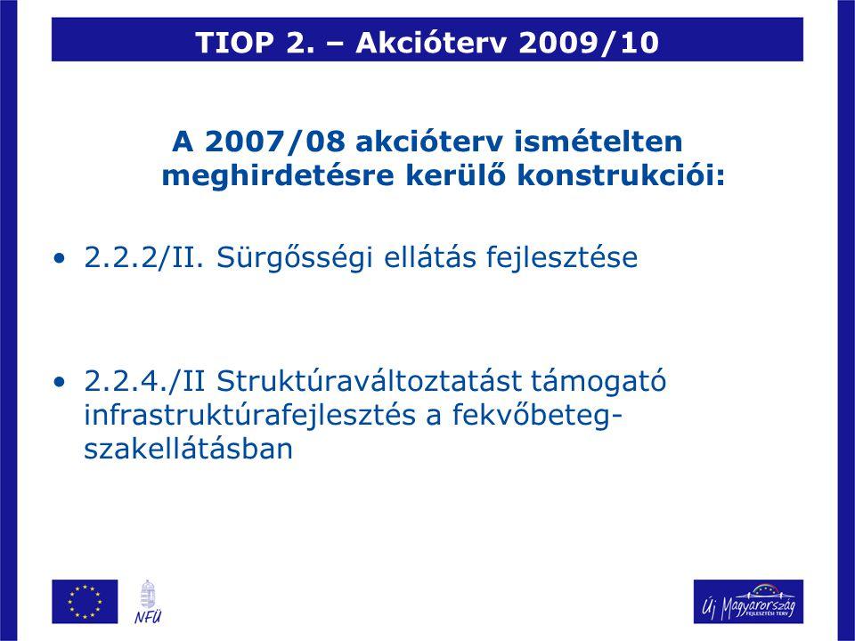 A 2007/08 akcióterv ismételten meghirdetésre kerülő konstrukciói: