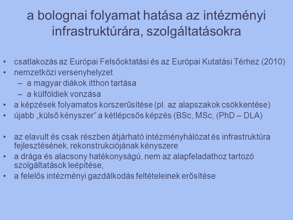 a bolognai folyamat hatása az intézményi infrastruktúrára, szolgáltatásokra
