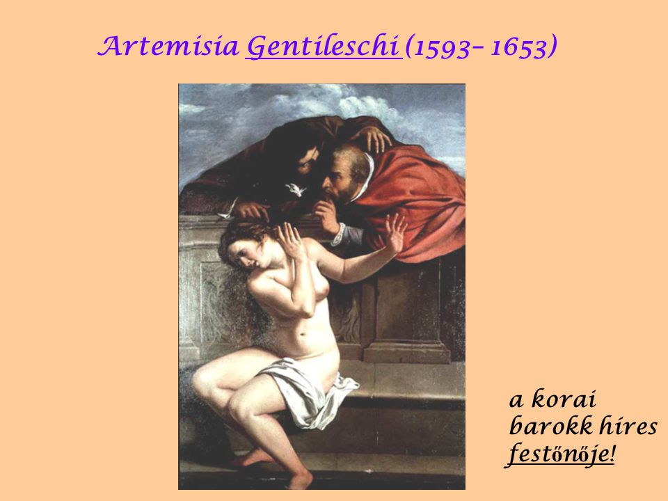 Artemisia Gentileschi (1593– 1653)