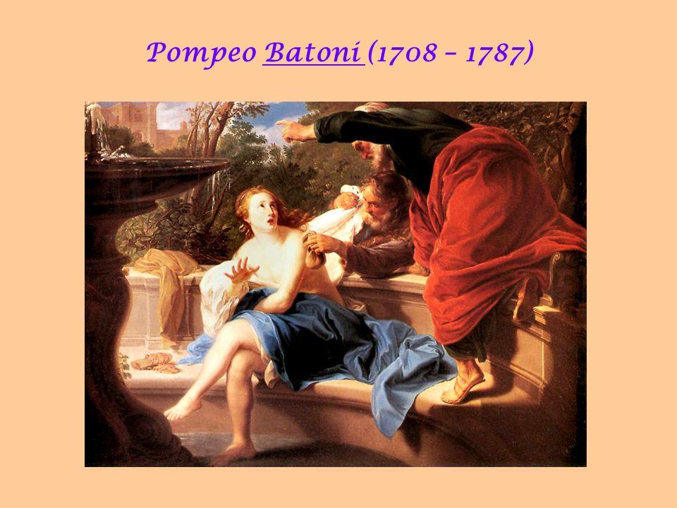 Pompeo Batoni (1708 – 1787)
