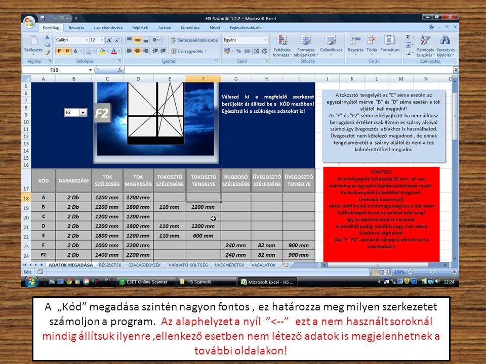 """A """"Kód megadása szintén nagyon fontos , ez határozza meg milyen szerkezetet számoljon a program."""