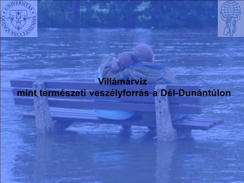 mint természeti veszélyforrás a Dél-Dunántúlon