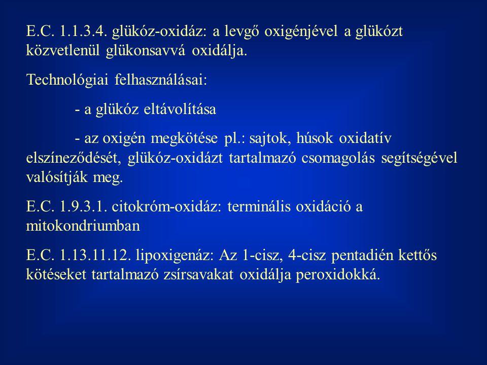 E.C. 1.1.3.4. glükóz-oxidáz: a levgő oxigénjével a glükózt közvetlenül glükonsavvá oxidálja.