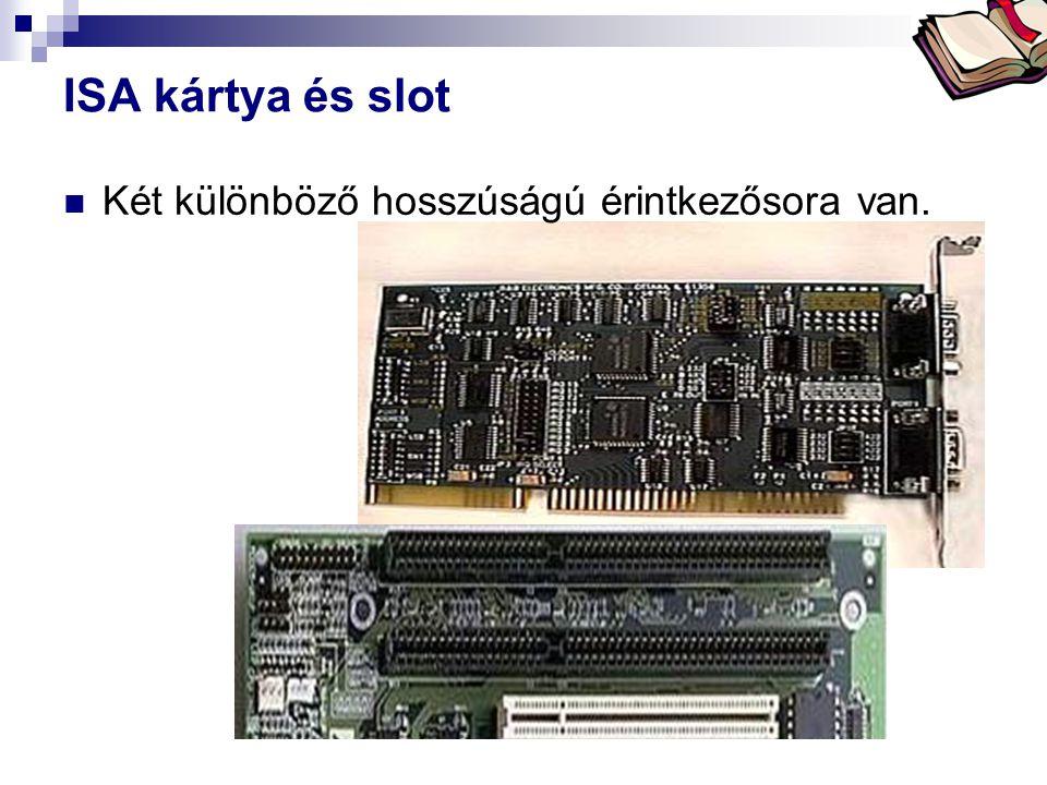 ISA kártya és slot Két különböző hosszúságú érintkezősora van.