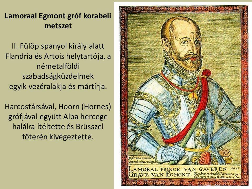 Lamoraal Egmont gróf korabeli metszet
