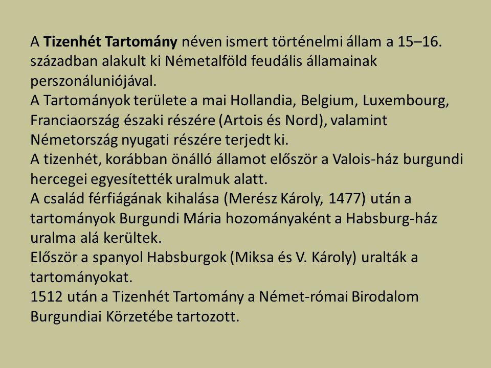 A Tizenhét Tartomány néven ismert történelmi állam a 15–16