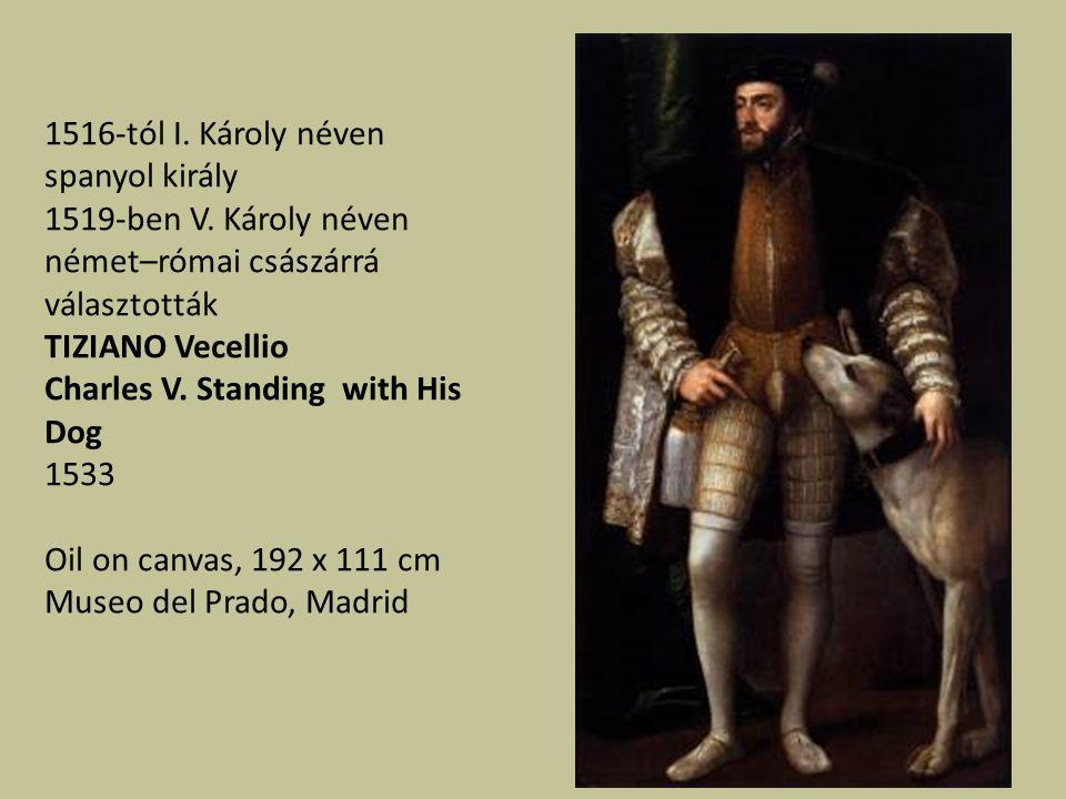 1516-tól I. Károly néven spanyol király