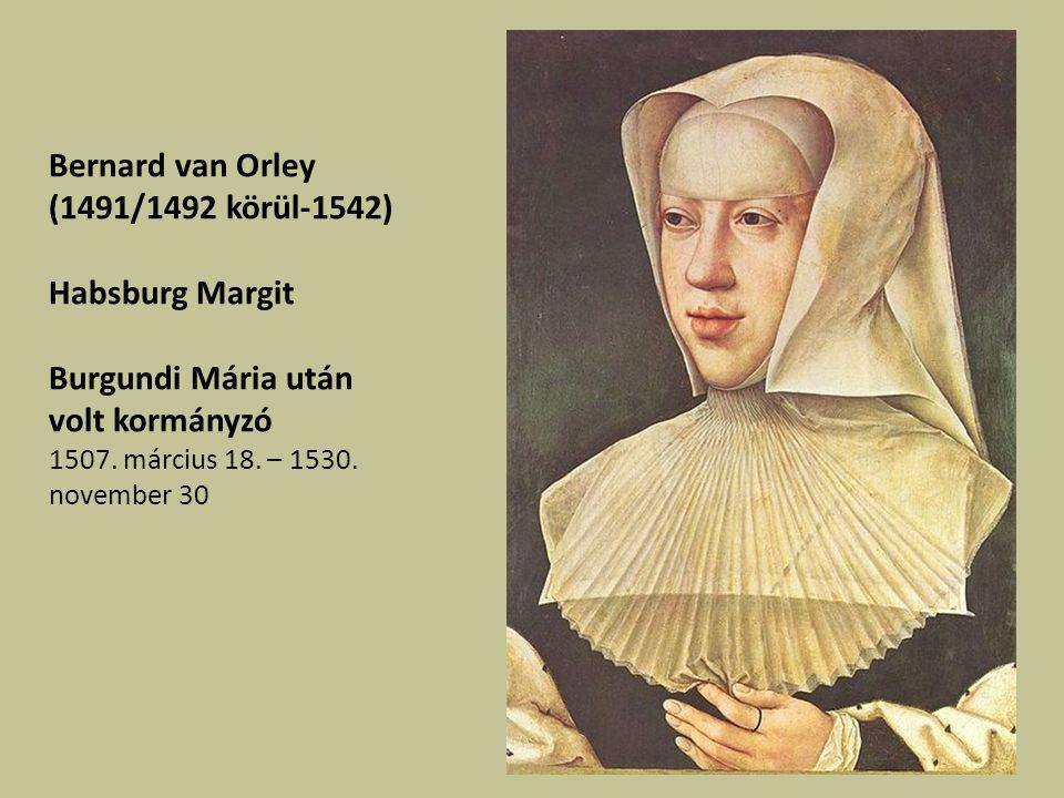 Bernard van Orley (1491/1492 körül-1542)