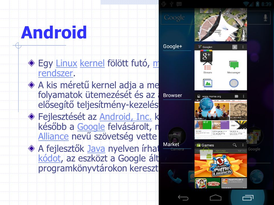 Android Egy Linux kernel fölött futó, mobil operációs rendszer.