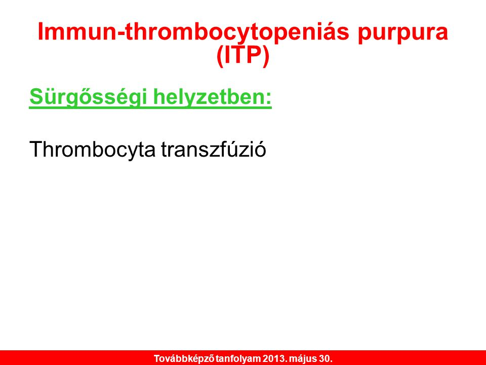 Immun-thrombocytopeniás purpura (ITP)