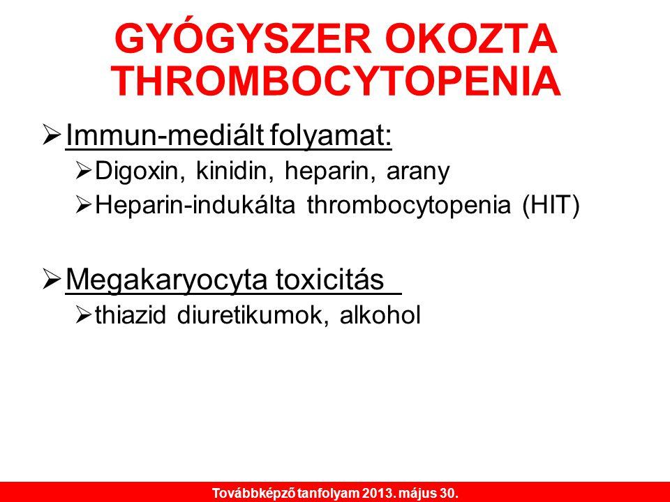 GYÓGYSZER OKOZTA THROMBOCYTOPENIA