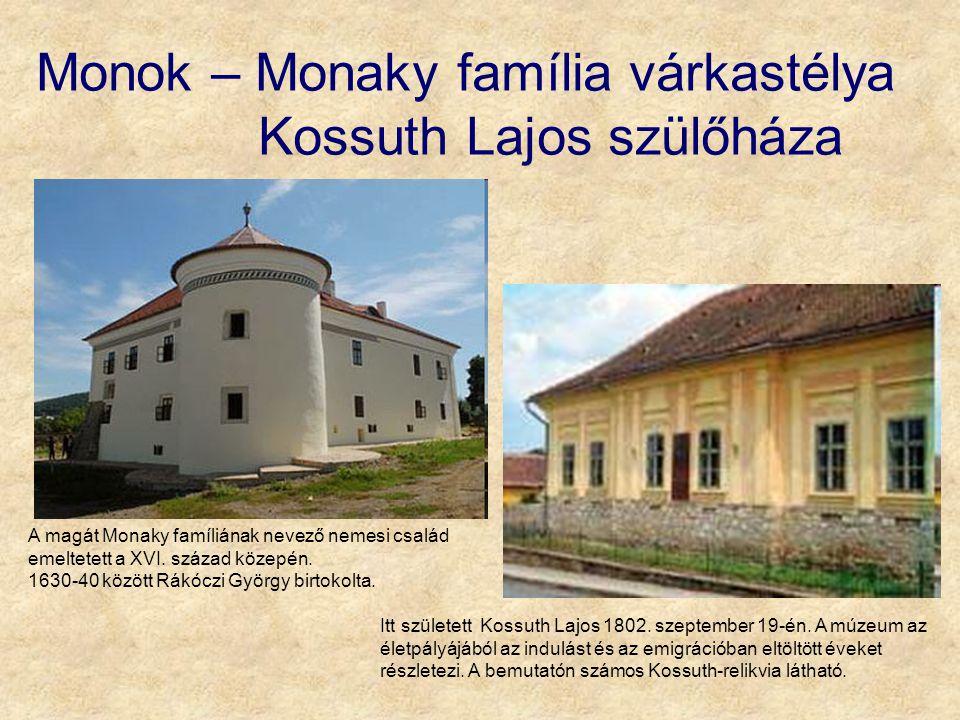 Monok – Monaky família várkastélya Kossuth Lajos szülőháza