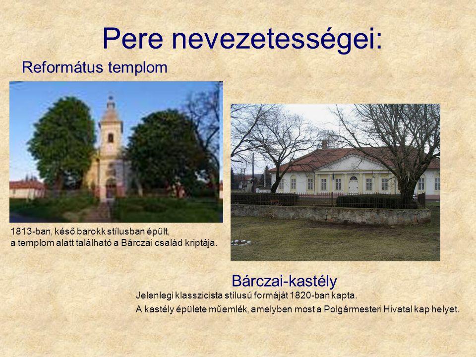Pere nevezetességei: Református templom Bárczai-kastély