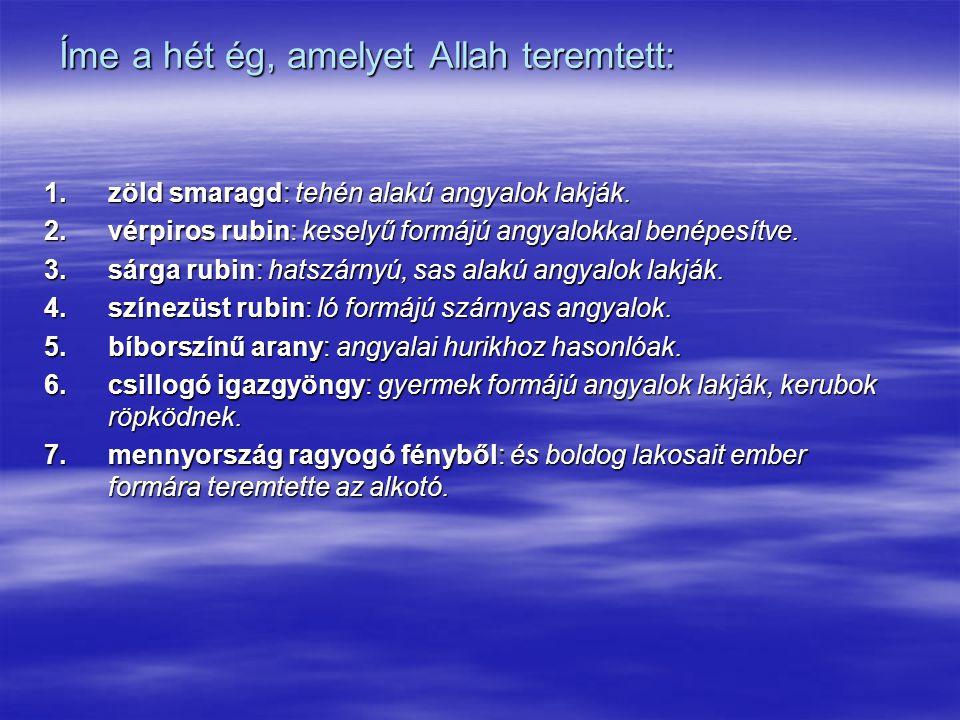 Íme a hét ég, amelyet Allah teremtett: