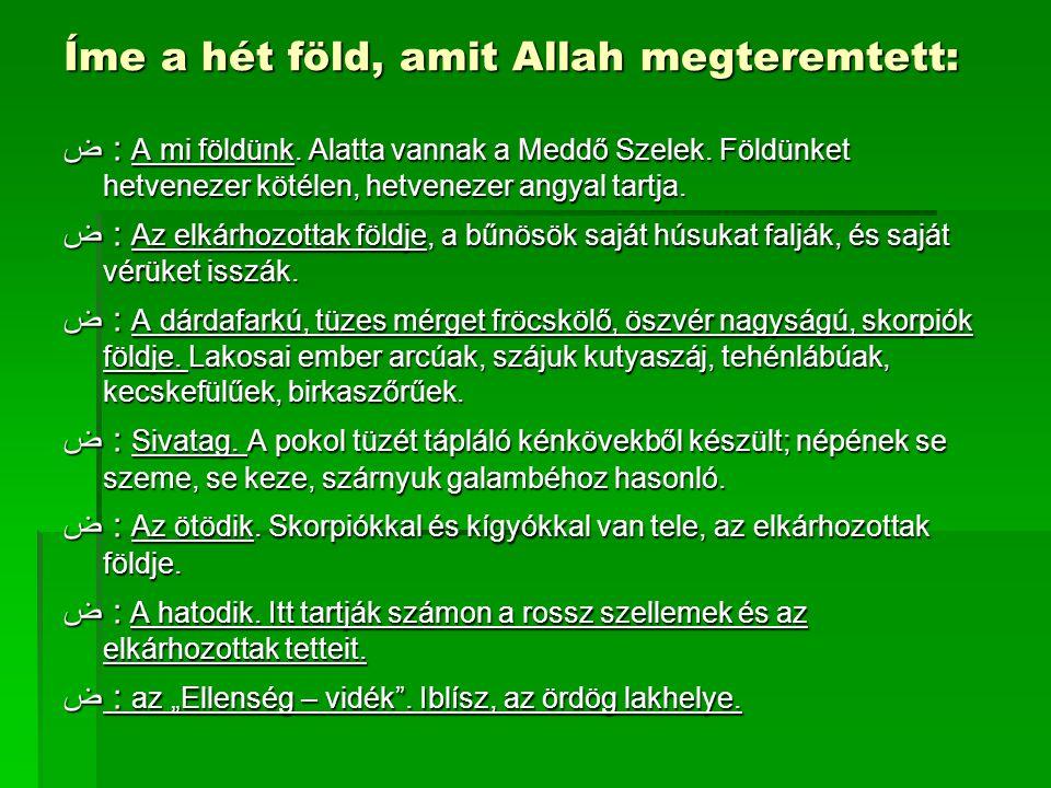 Íme a hét föld, amit Allah megteremtett: