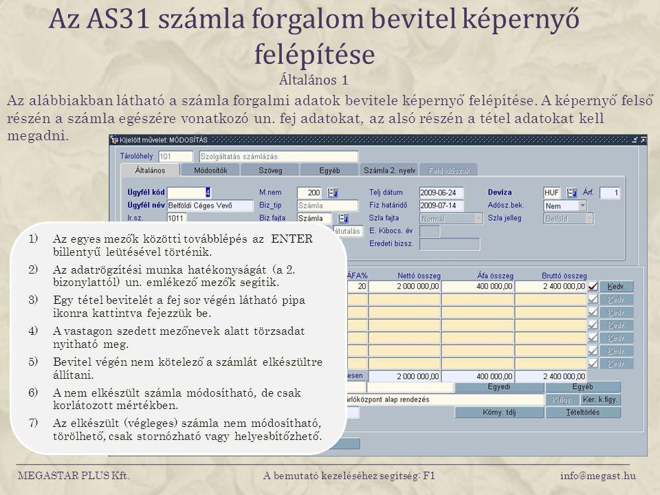 Az AS31 számla forgalom bevitel képernyő felépítése Általános 1