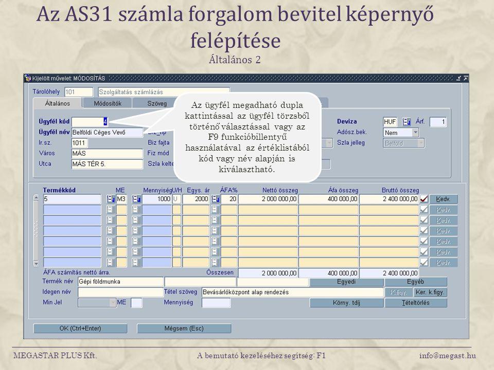 Az AS31 számla forgalom bevitel képernyő felépítése Általános 2