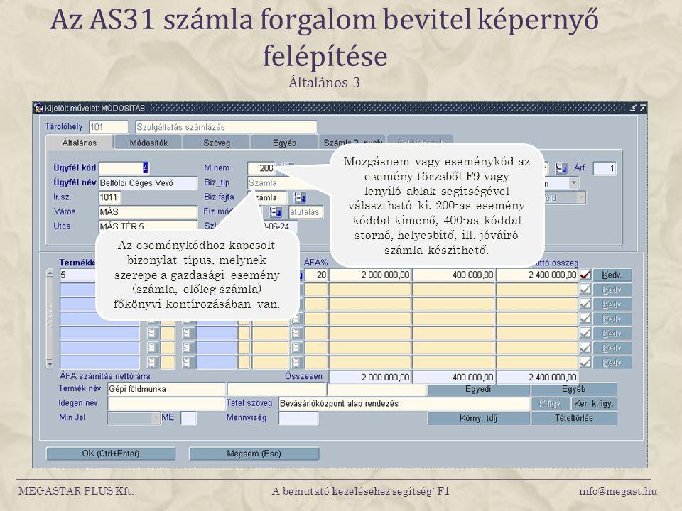 Az AS31 számla forgalom bevitel képernyő felépítése Általános 3