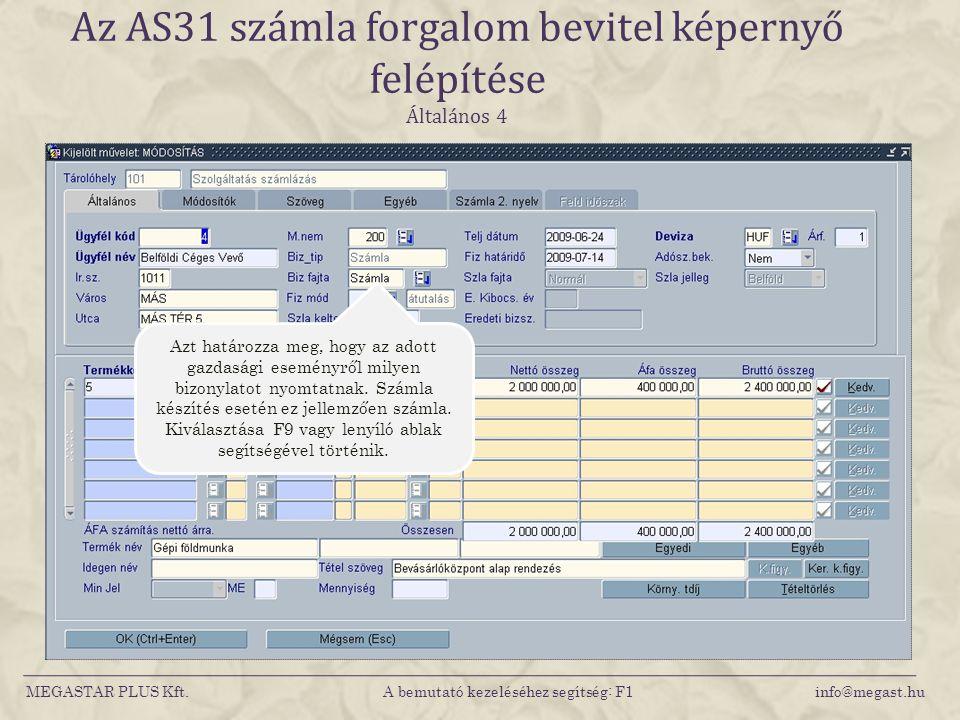 Az AS31 számla forgalom bevitel képernyő felépítése Általános 4