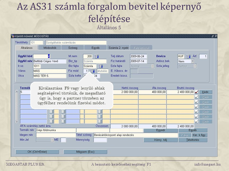 Az AS31 számla forgalom bevitel képernyő felépítése Általános 5