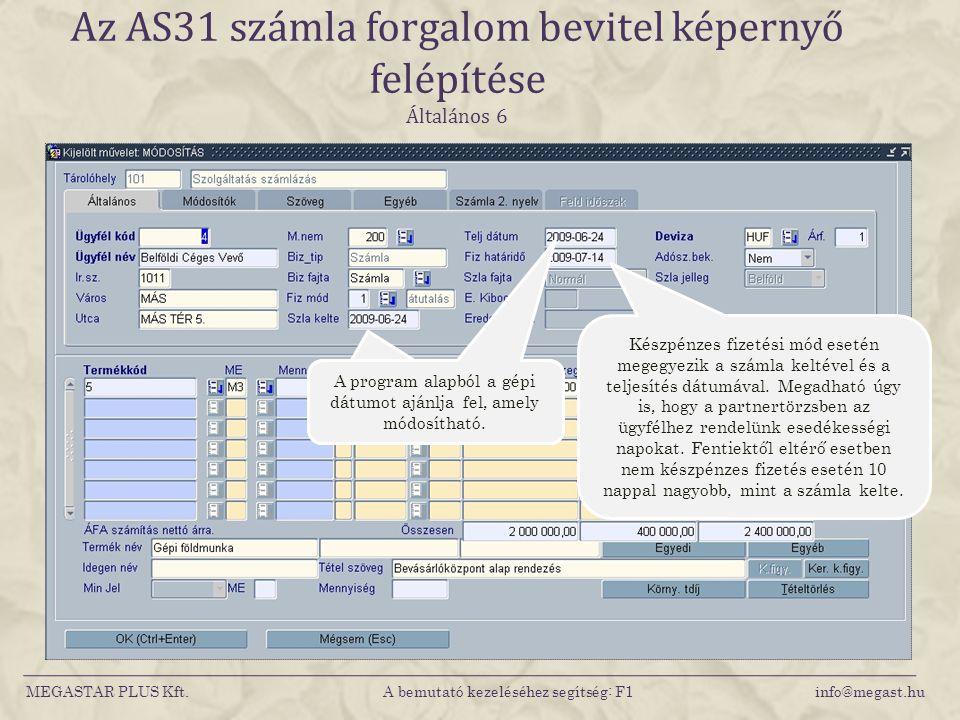 Az AS31 számla forgalom bevitel képernyő felépítése Általános 6