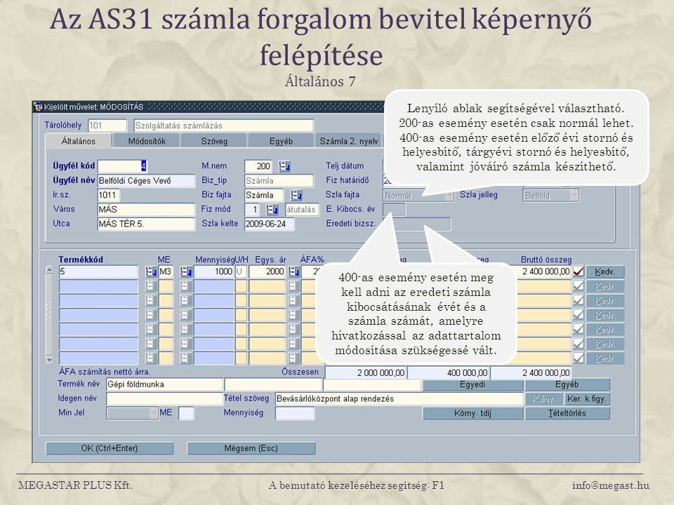 Az AS31 számla forgalom bevitel képernyő felépítése Általános 7