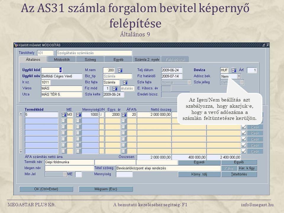 Az AS31 számla forgalom bevitel képernyő felépítése Általános 9