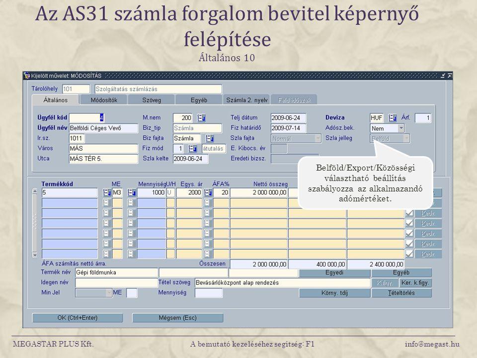 Az AS31 számla forgalom bevitel képernyő felépítése Általános 10