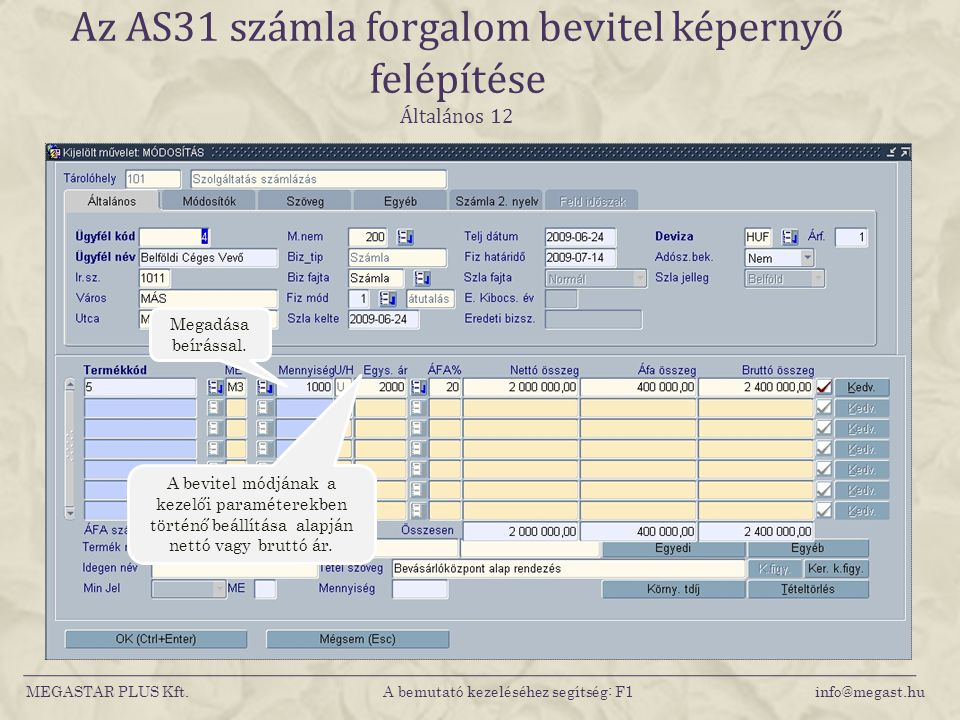 Az AS31 számla forgalom bevitel képernyő felépítése Általános 12