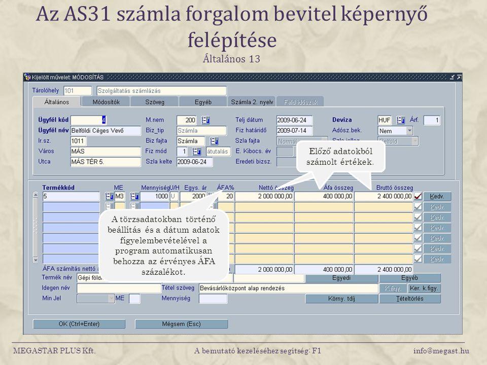 Az AS31 számla forgalom bevitel képernyő felépítése Általános 13