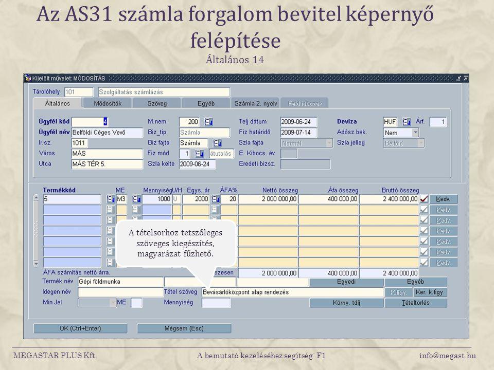 Az AS31 számla forgalom bevitel képernyő felépítése Általános 14