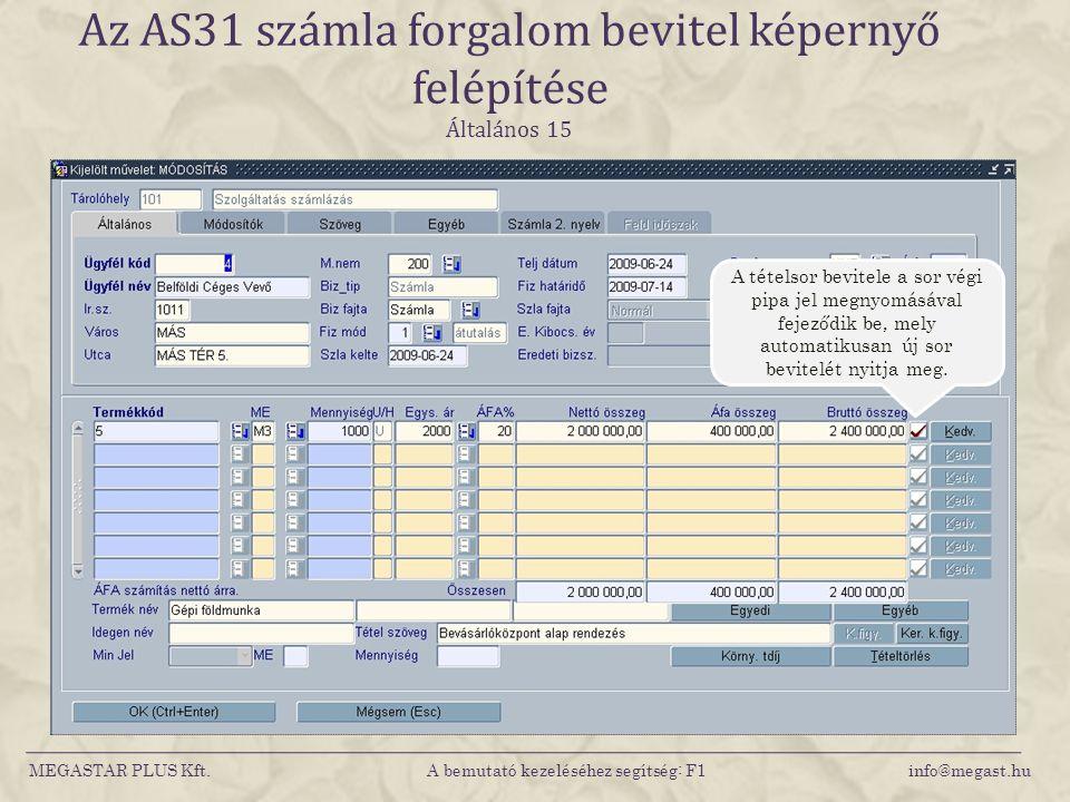 Az AS31 számla forgalom bevitel képernyő felépítése Általános 15