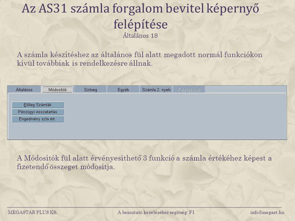 Az AS31 számla forgalom bevitel képernyő felépítése Általános 18