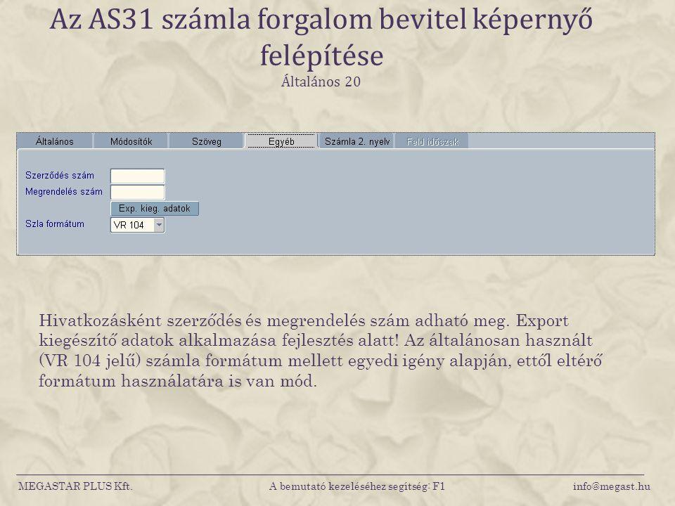 Az AS31 számla forgalom bevitel képernyő felépítése Általános 20