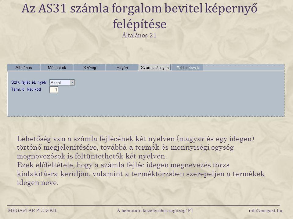 Az AS31 számla forgalom bevitel képernyő felépítése Általános 21