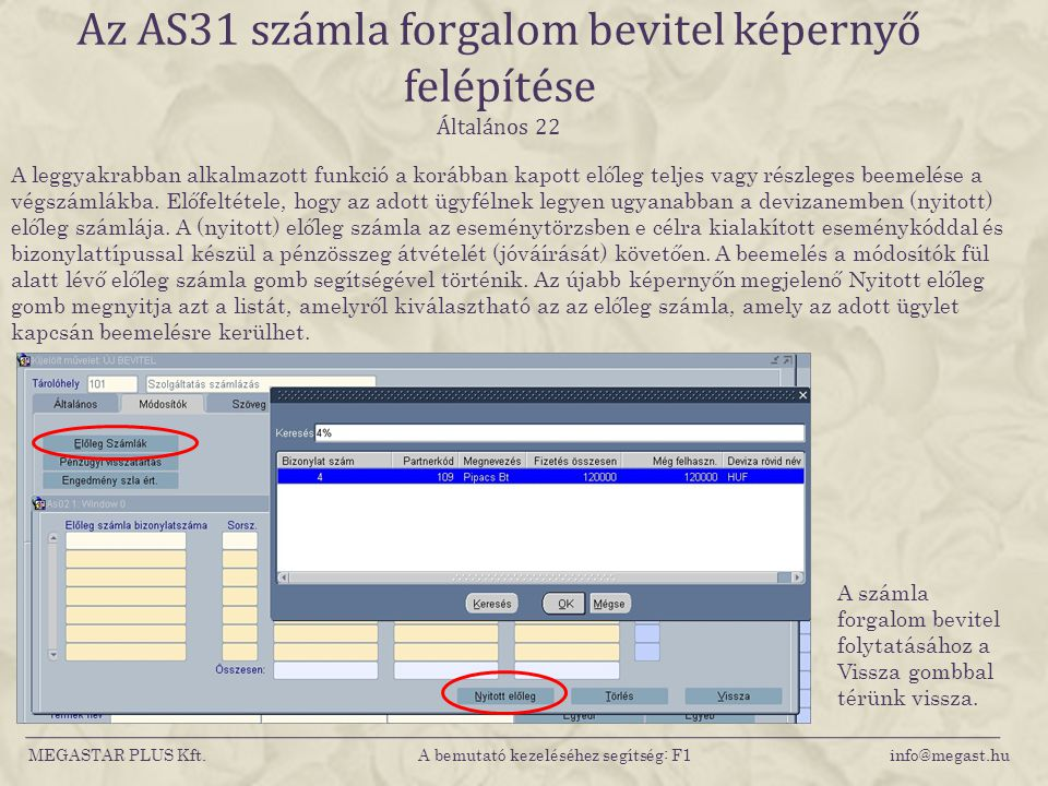 Az AS31 számla forgalom bevitel képernyő felépítése Általános 22