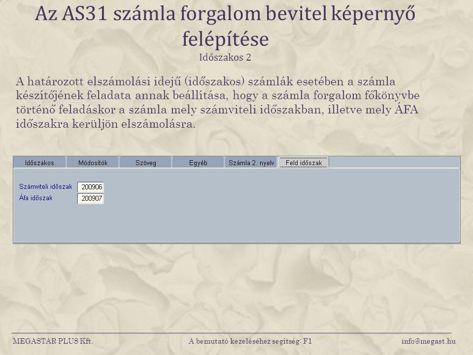 Az AS31 számla forgalom bevitel képernyő felépítése Időszakos 2