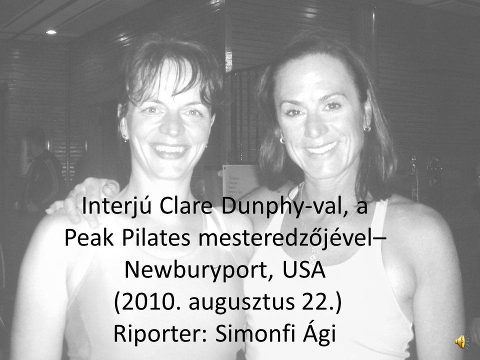 Interjú Clare Dunphy-val, a Peak Pilates mesteredzőjével– Newburyport, USA (2010.