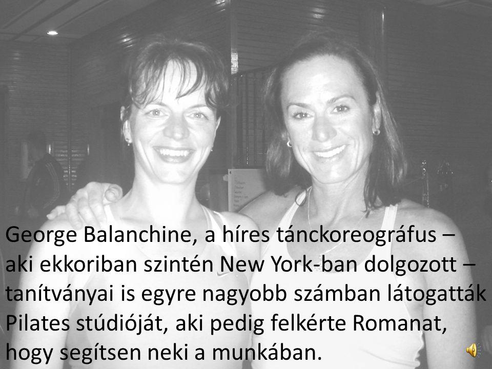 George Balanchine, a híres tánckoreográfus – aki ekkoriban szintén New York-ban dolgozott – tanítványai is egyre nagyobb számban látogatták Pilates stúdióját, aki pedig felkérte Romanat, hogy segítsen neki a munkában.