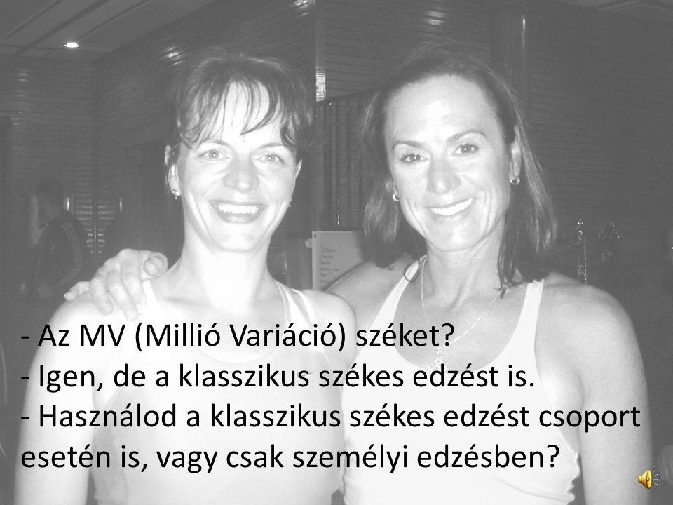 - Az MV (Millió Variáció) széket