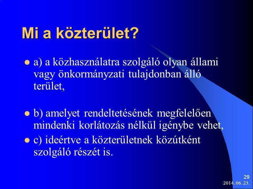 Mi a közterület a) a közhasználatra szolgáló olyan állami vagy önkormányzati tulajdonban álló terület,