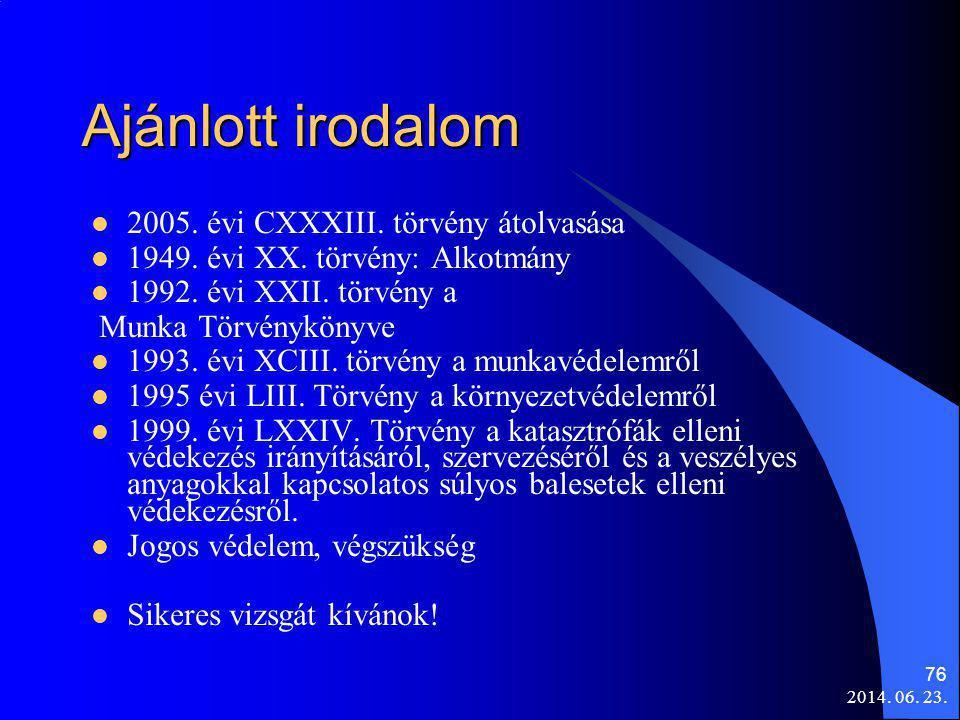 Ajánlott irodalom 2005. évi CXXXIII. törvény átolvasása