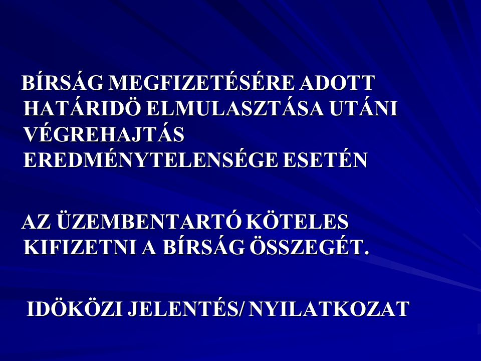 BÍRSÁG MEGFIZETÉSÉRE ADOTT HATÁRIDÖ ELMULASZTÁSA UTÁNI VÉGREHAJTÁS EREDMÉNYTELENSÉGE ESETÉN